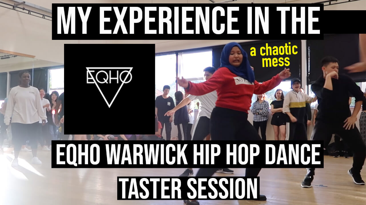 My experience in the EQHO Hip Hop Dance Club's Taster Session (Vlog)