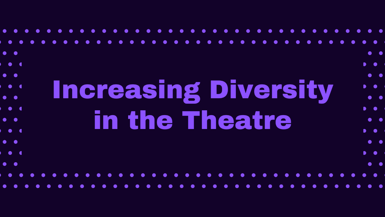 Increasing Diversity in the Theatre