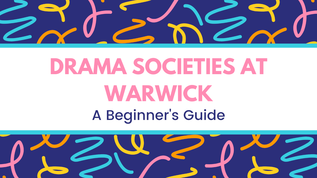 Drama Societies at Warwick: A Beginner's Guide