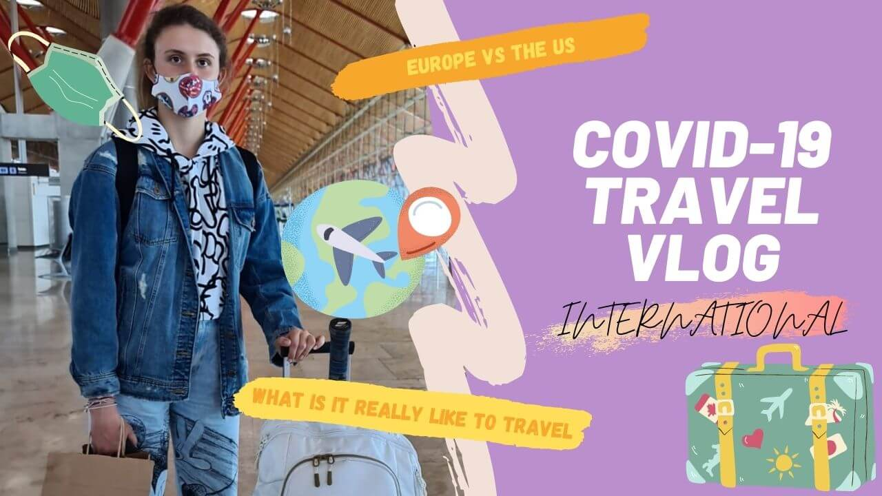 International Travel during COVID-19 | Travel VLOG