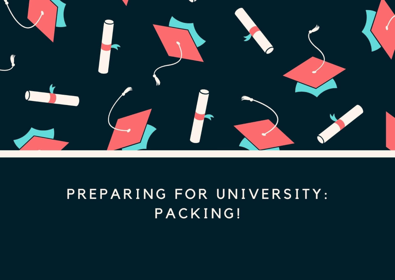 Preparing for University: Packing!