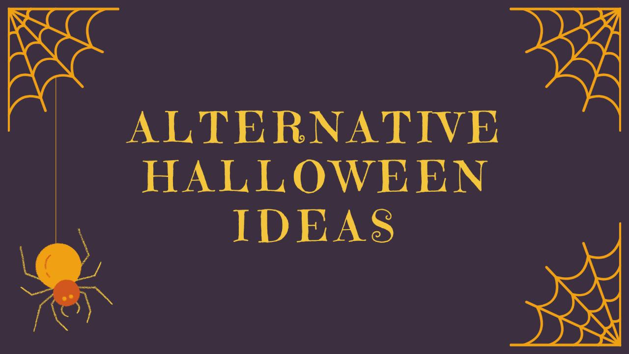 Alternative Halloween Ideas