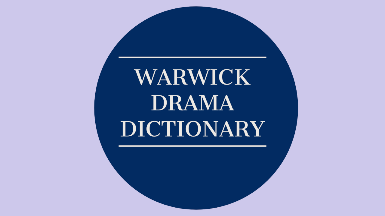 Warwick Drama Dictionary