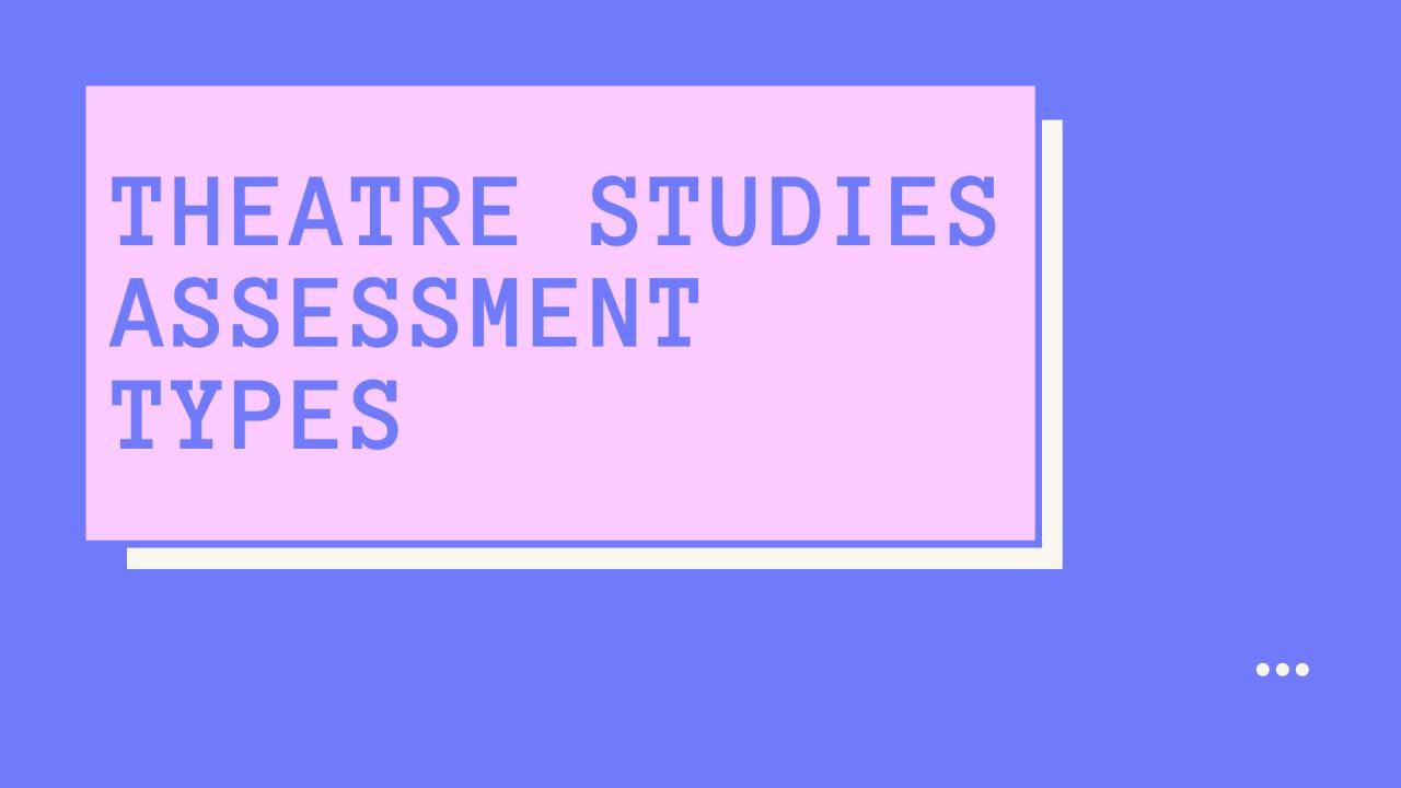 Theatre Studies Assessment Types