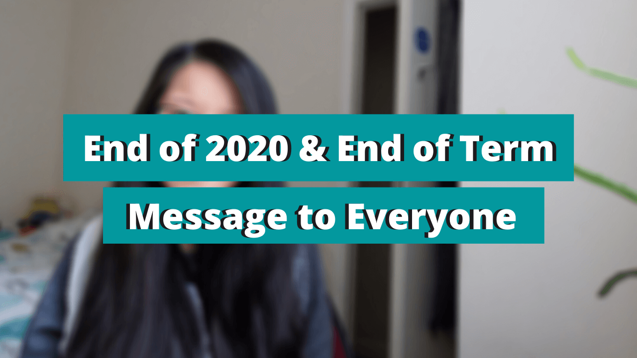End of Term/ 2020 Message to Everyone