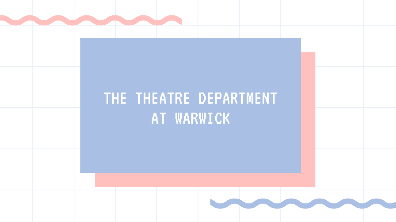 The Theatre Department at Warwick