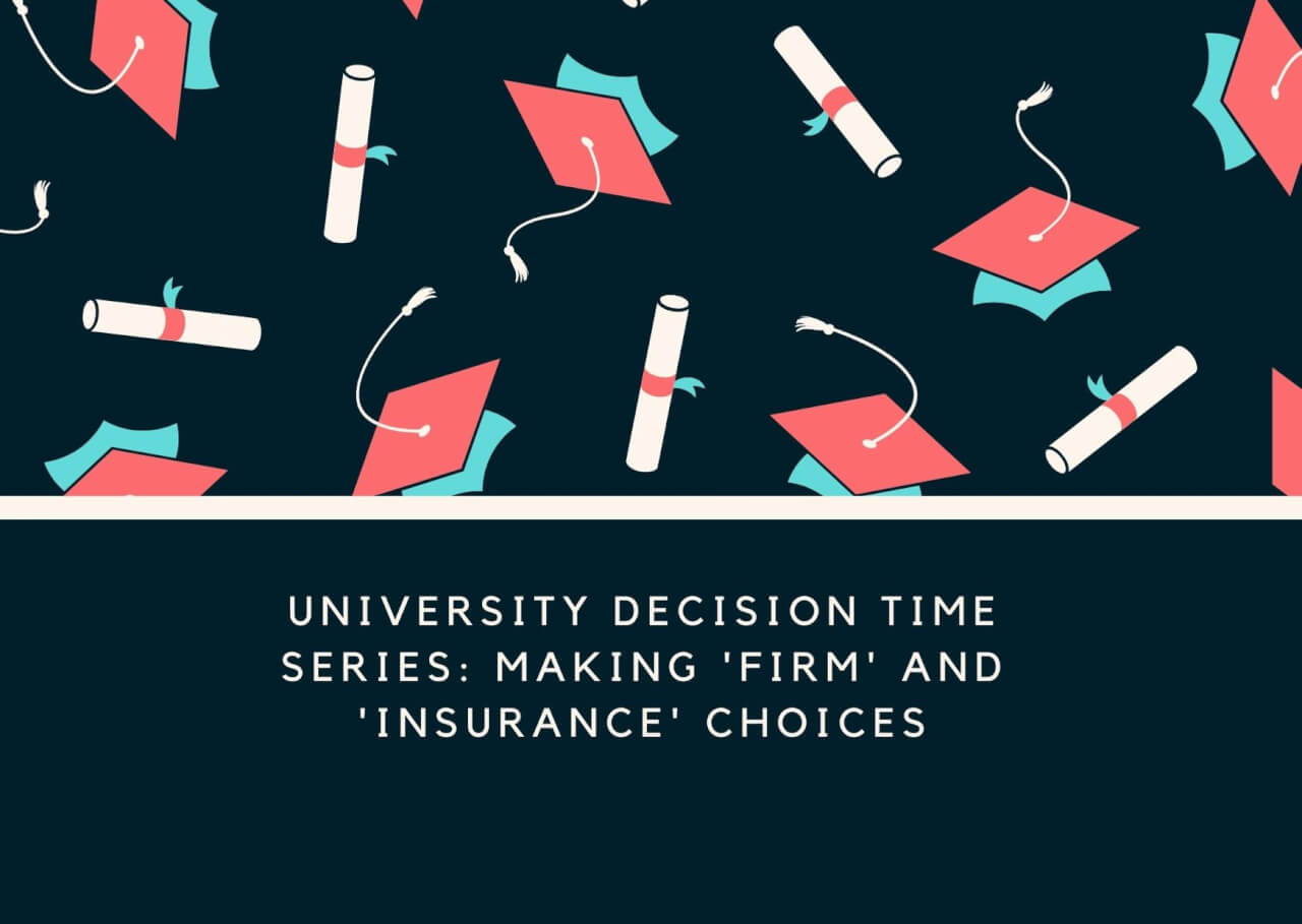 University Decision Time Series: Making Firm and Insurance Choices