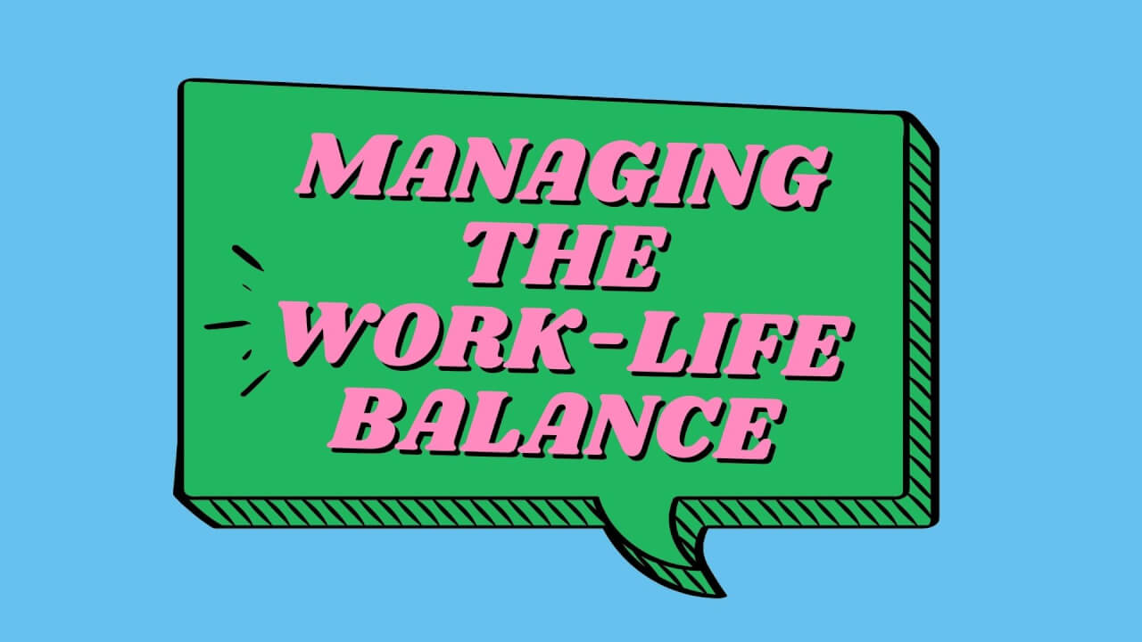 Managing the Work-Life Balance