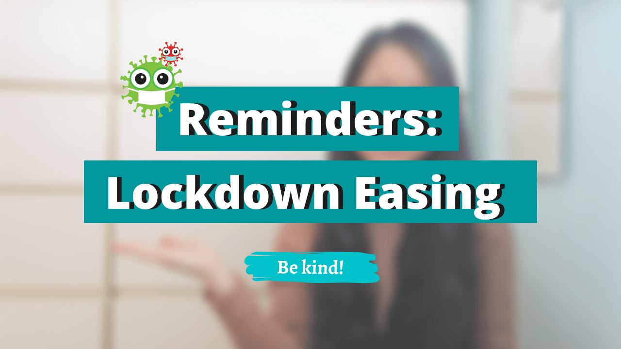 Lockdown Easing: Being Mindful & Respectful