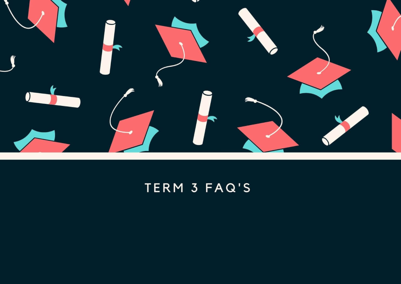 Term 3 FAQs