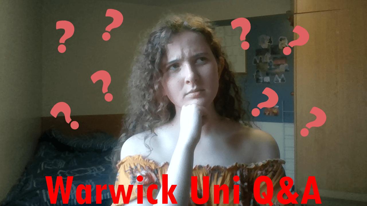 Warwick University Q&A (vlog)