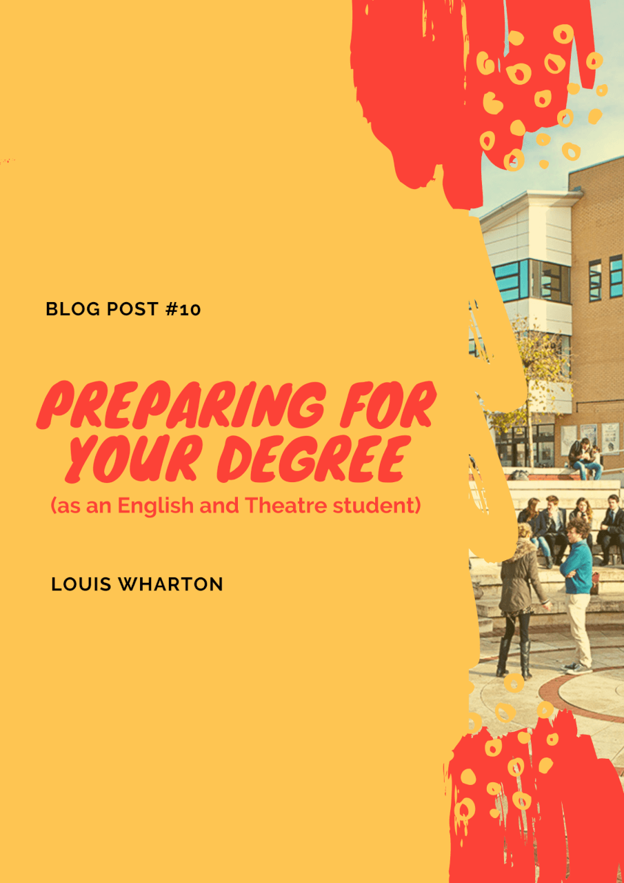 Preparing for you degree (as an English and Theatre student)