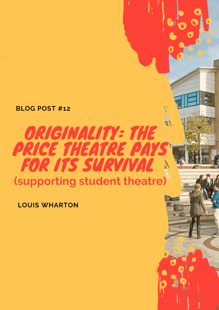 Originality: the price theatre pays for its survival (supporting student theatre)