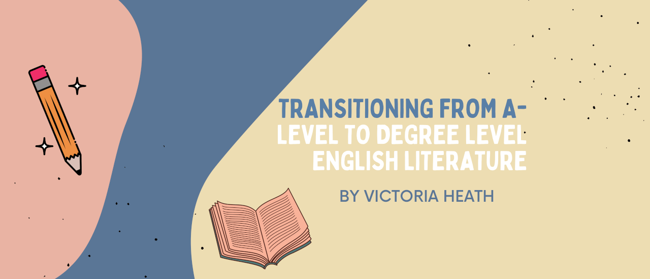 Transitioning from A-Level to Degree Level English Literature