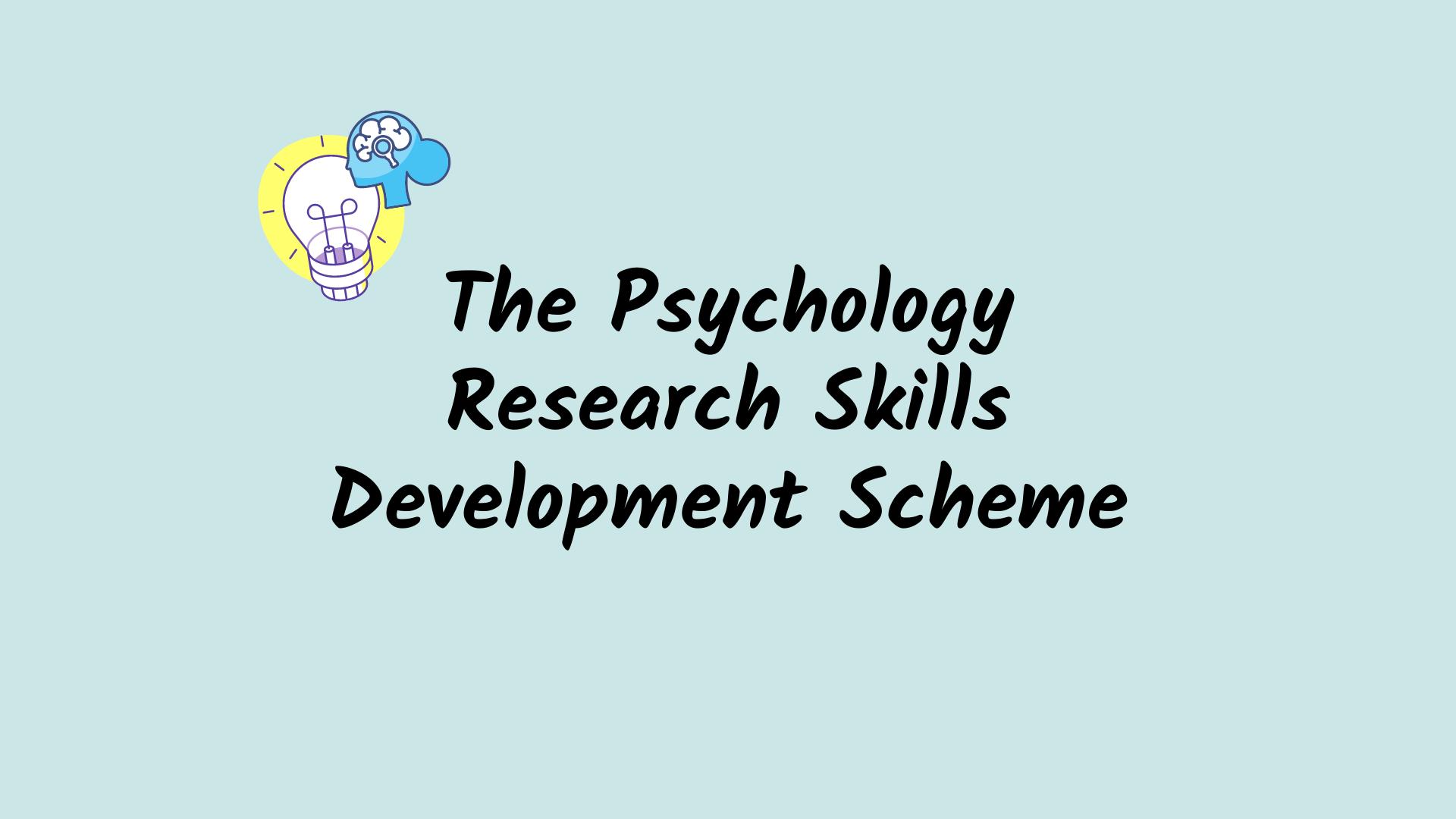 The PRSDS (Psychology Research Skills Development Scheme)