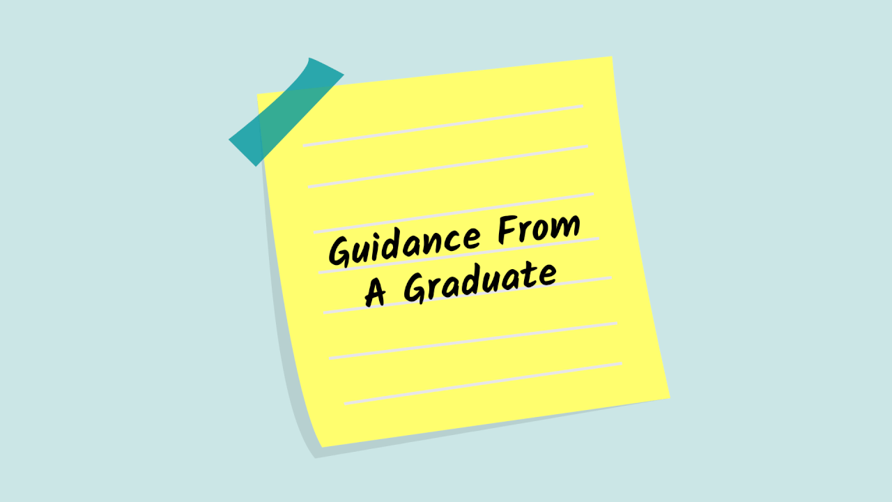 Guidance From A Graduate