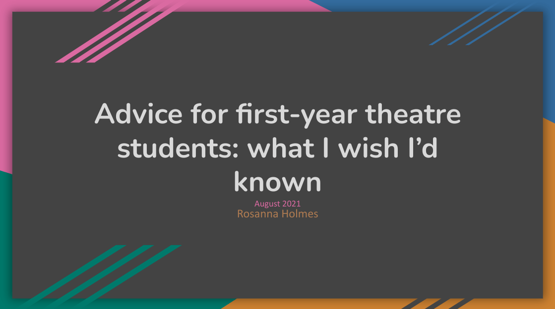 Advice for first-year theatre students: what I wish I'd known