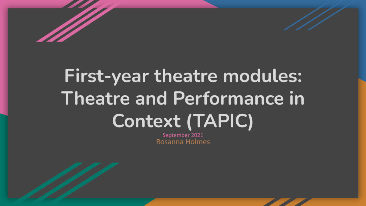 First-year theatre modules: TAPIC