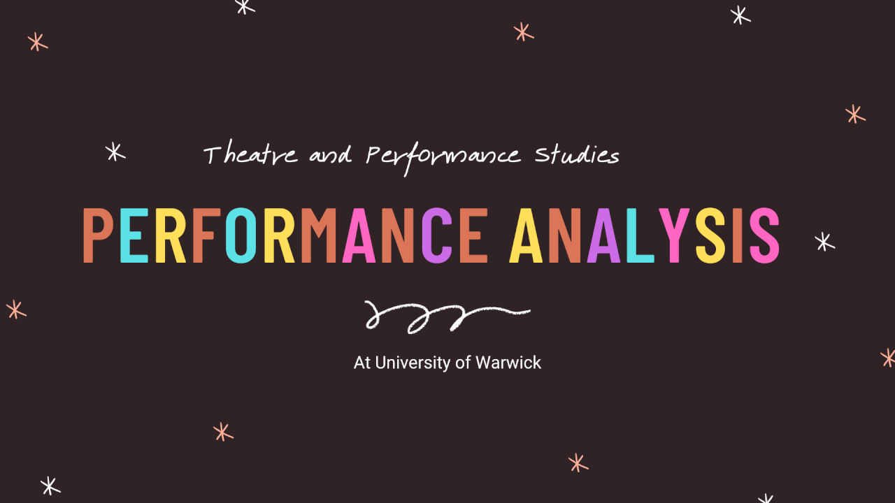 Performance Analysis Module – Theatre and Performance Studies