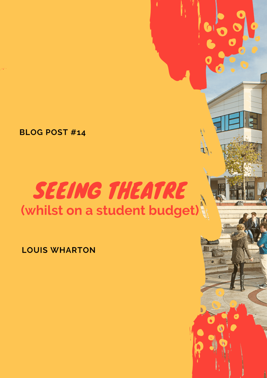 Seeing theatre (whilst on a student budget)